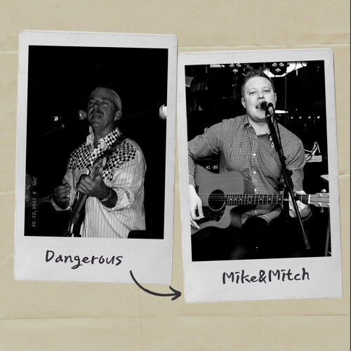 Dangerous - Written By Mitch Peters & Michael Rees