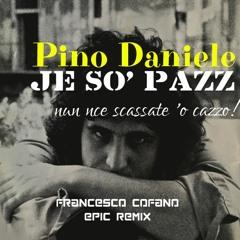 Pino Daniele - Je Sò Pazz (Francesco Cofano Epic Remix)