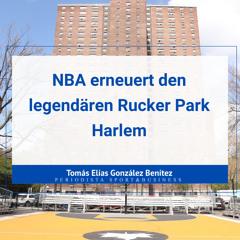 NBA die Spielergewerkschaft erneuert den legendären Rucker Park Harlem