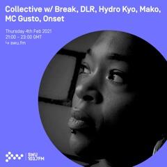Collective w/ Break, DLR, Hydro, Kyo, Mako, MC Gusto & Onset - 4th FEB 2021