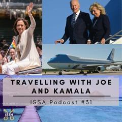 Travelling with Joe and Kamala... ISSA Podcast #31