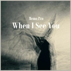 Memo Pro - When I See You