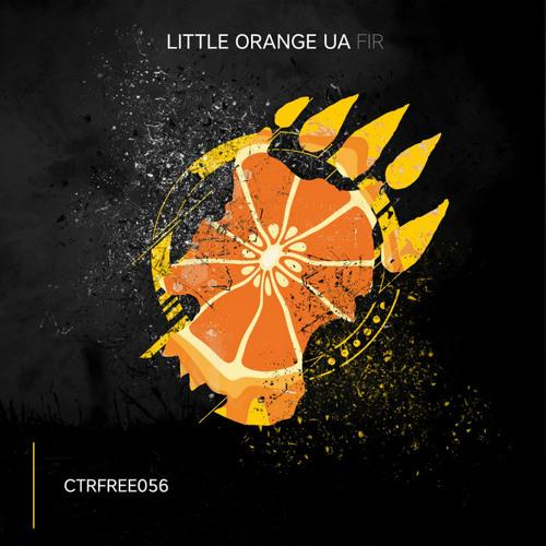 Little Orange UA - FIR [CTRFREE056 25.04.2020]