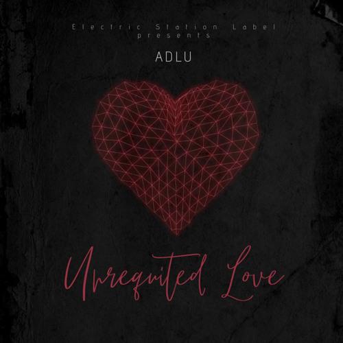 ADLU - Unrequited love