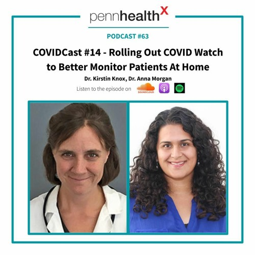 63 - COVIDCast #14 - Rolling Out COVID Watch to Monitor Patients At Home