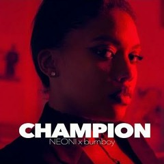 NEONI and burnboy - CHAMPION