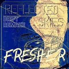 REFLECTED $KIES - DRIFT REMAKE