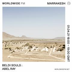 Worldwide FM Marrakesh • 𝐁𝐞𝐥𝐝𝐢 𝐒𝐨𝐮𝐥𝐬 : Abel Ray / 01.04.21