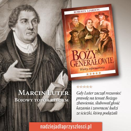 Marcin Luter - fascynująca historia ojca reformacji