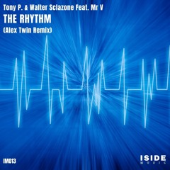 IM013 Tony P, Walter Scalzone Feat. Mr V_The Rhythm_(Alex Twin Remix) *prewiev