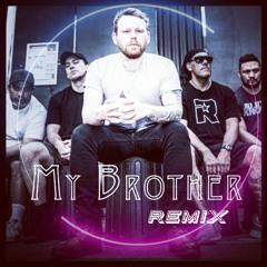 MY BROTHER REMIX - L..A.B  2021