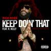 Keep Doin' That (Rich Bitch) [feat. R. Kelly]