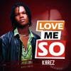 Download LOVE ME SO Mp3