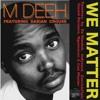 We Matter (feat. Darian Crouse) (De Montuh Remix)