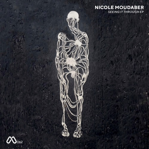 Nicole Moudaber - Seeing It Through EP [MOOD]