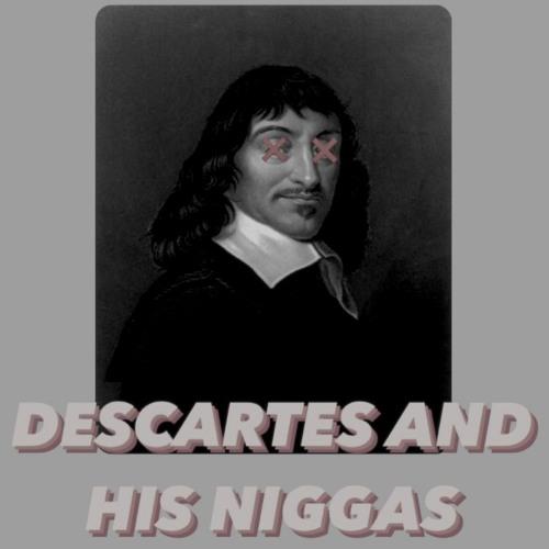 Descartes And His Niggas (Semi Final)