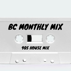 BC Monthly Mix - September (90's House Mix)