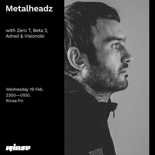Metalheadz with Zero T, Beta 2, Adred & Visionobi - 19 February 2020