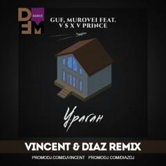 Ураган (Vincent & Diaz Radio Mix) Гуф, Murovei feat. V $ X V PRiNCE