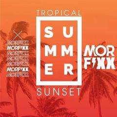 Morfixx @ Tropical Summer Sunset 2021