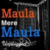 Download Anwar- Maula mere maula MTV Unplugged Mp3