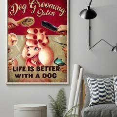 Personalized custom name Dog grooming salon life is better with a dog poster