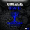 Let's Git Ill (Original Mix)