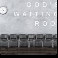 if I could do a God's waiting room mix