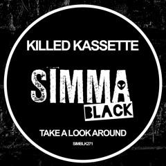 SIMBLK271   Killed Kassette - Take A Look Around (Original Mix)