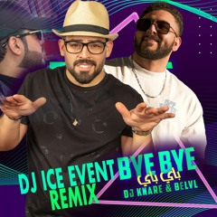 [ 109 Bpm] DJ ICE REMIX - DJ KNARE & BELVL BYE BYE