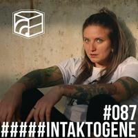 Intaktogene - Jeden Tag Ein Set Podcast 087