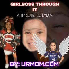 GIRLBOSS THROUGH IT - A TRIBUTE TO LYDIA