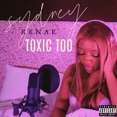 Sydney Renae - Toxic Too