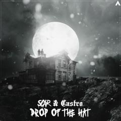 SCAR & Castro - Drop Of The Hat