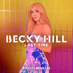 Last Time (Biscits Remix)
