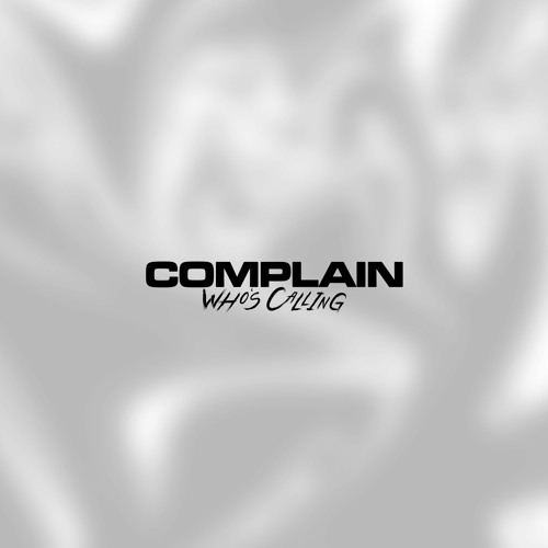 Who's Calling - Complain