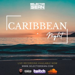 Caribbean Night - Twitch Live Recording By Selector Sean