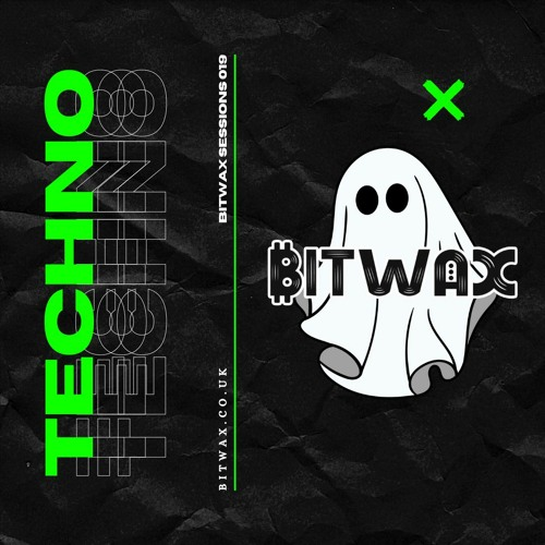 Bitwax Sessions #019 [TECHNO]