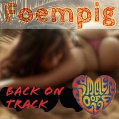 Foempig Back On Track (live mix 3-7-2021)