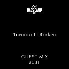 Bass Camp Guest Mix #031 - Toronto Is Broken