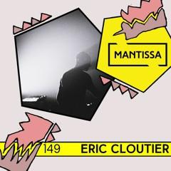 Mantissa Mix 149: Eric Cloutier