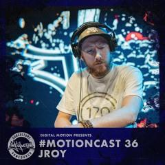 MotionCast #36 - JROY - SUBculture Sessions Set
