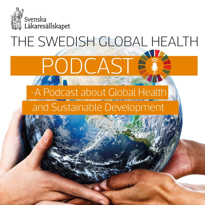 Swedish Global Health Podcast E8 Klimat hälsa och hållbar hälso- och sjukvård med Sofia Hammarstrand