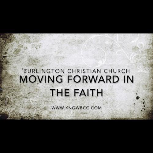 Moving Forward In The Faith (Part 1)