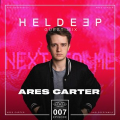 #HeldeepFamily Guest Mix Series # 007 - Ares Carter