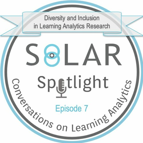 Episode 07: Diversity and Inclusion in Learning Analytics Research