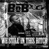 We Still in This Bitch (feat. T.I. And Juicy J)