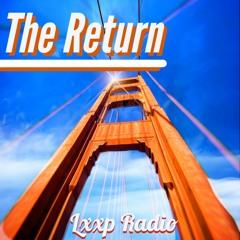 THE RETURN BY LXXP RADIO