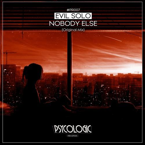 Evil Solo - Nobody Else (Original Mix) #PR007