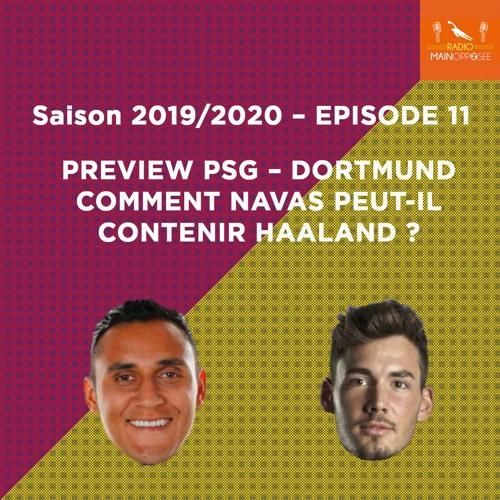 S19/20E11 Preview PSG - Dortmund : Comment Navas peut-il contrer Haaland ?